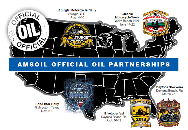 AMSOIL is the Official oil of the Sturgis motorcycle rally, Laconia motorcycle week, Daytona Bike week, Biketoberfest and the Lone Star Rally